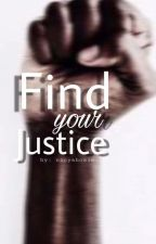Find Your Justice by nicyahomie