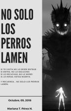 No solo los perros lamen by Mariana_tibisay