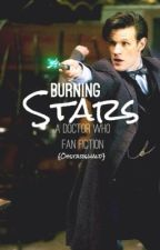 Burning Stars {A Doctor Who Fan Fiction} by ohstarswald