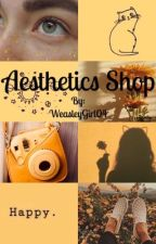 Aesthetics Shop by WeasleyGirl04