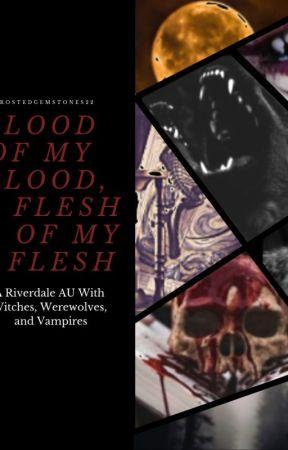 Blood of My Blood, Flesh of My Flesh (Bughead) by FrostedGemstones