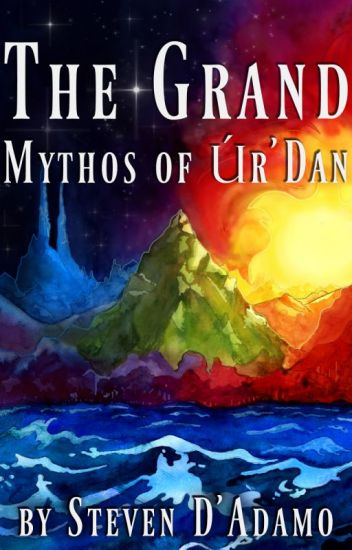The Grand Mythos of Úr'Dan, Volume One