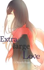 extra large love { editing } by cnelvillane