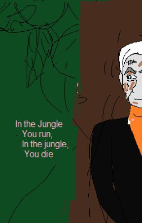 In the jungle you run, in the jungle you die by TFALokiwriter