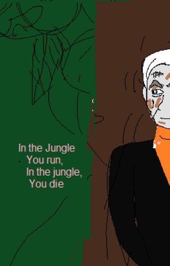 In the jungle you run, in the jungle you die