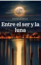 Entre el ser y la luna by Nicolesm18