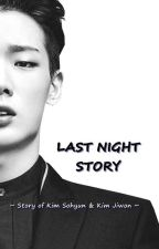 LAST NIGHT STORY [END] by juan151012