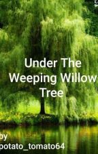 Under The Weeping Willow Tree by potato_tomato64