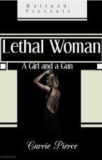 Lethal Woman by CarriePierce