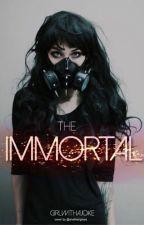 The Immortal by GirlWithAJoke