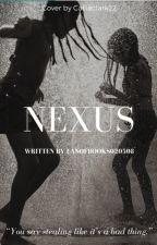 Nexus (On Hold) by fanofbooks020508