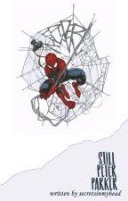Still Peter Parker (One Shots) by SecretsInMyHead
