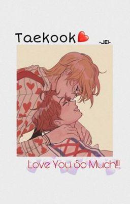 Đọc truyện vkook; love you so much !!! 『text』[HOÀN]