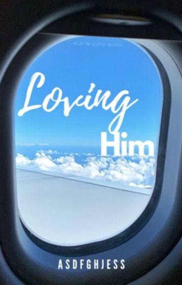 Loving Him