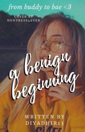 A Benign Beginning by diyadhir13