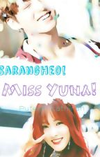 Miss Yuna ! You Are Mine ! by puterinikathirah