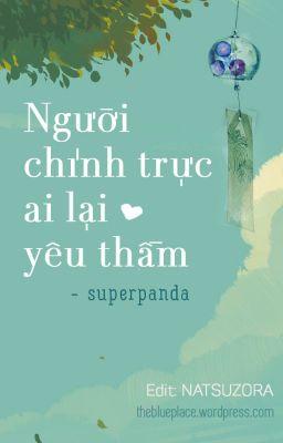 [ĐM] [EDIT] Người chính trực ai lại yêu thầm - Superpanda