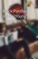 Black Panther Joins  (Young Justice) by __awwesome__