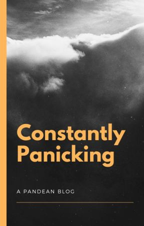 Constantly Panicking: A Pandean Blog by Pandean