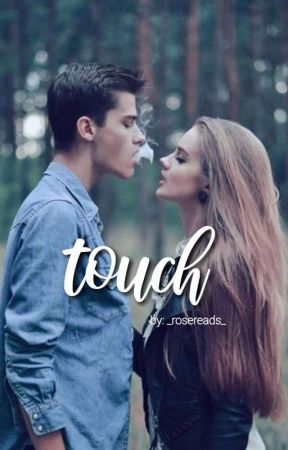 Touch • #1 [ Ongoing ] by _rosereads_