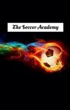 The Soccer Academy by tremmsoccergirl22