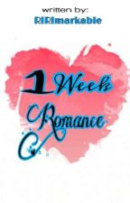 1 Week Romance by RIRImarkable