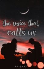the voice that calls us by uniqxue