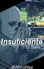 Insuficiente  [Gaster!Sans X Lectora] by Keith_Andersem