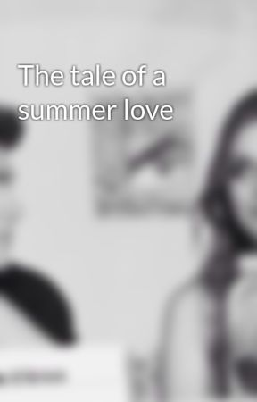 The tale of a summer love by you-make-me-wander