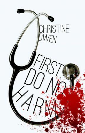 First, Do No Harm by Christine_Owen