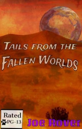 Tails from the Fallen Worlds by JoeRover2