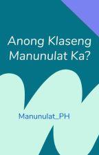 Anong Klaseng Manunulat Ka? by Manunulat_PH