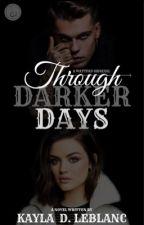 Through Darker Days by Lilas_Mommy