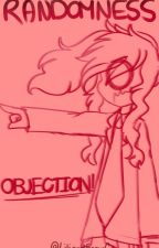 """OBJECTION"" (Randomness book) by LiliandSnowC"