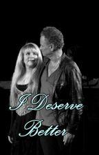I Deserve Better by Sskcin