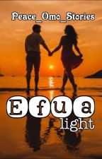 Efua[light]{COMPLETED} by Peace_omo_stories