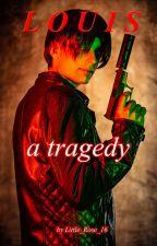 L O U I S - A tragedy by Rose_Black_16