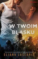 W twoim blasku by ElianaLascaris