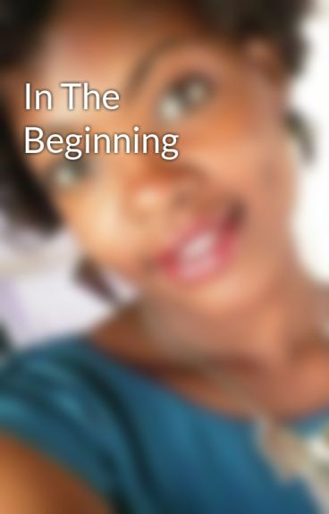 In The Beginning by channi