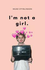 I'm not a girl/ Muke Clemmings by Muke_Stynlinson