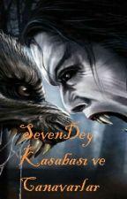 SevenDey Kasabası ve Canavarlar by McahitYamak8