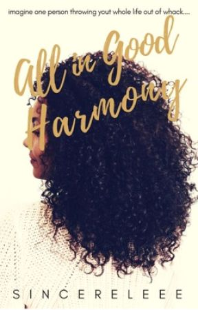 All in Good Harmony [ON HOLD] by mwauvesincerely