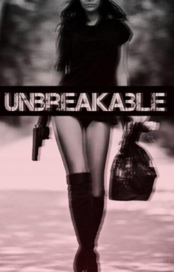 Unbreakable. [Réécriture]