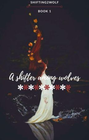 A Shifter Among Wolves by Shifting2wolf