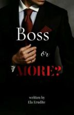 Boss or more? by booklover21405