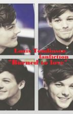 Burned To Love {One Direction Fanfiction} by chasingtommo