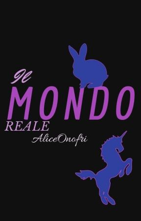 Il mondo reale by AliceOnofri