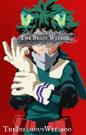 The Beast Within REWRITTEN by TheInfamousWeeaboo