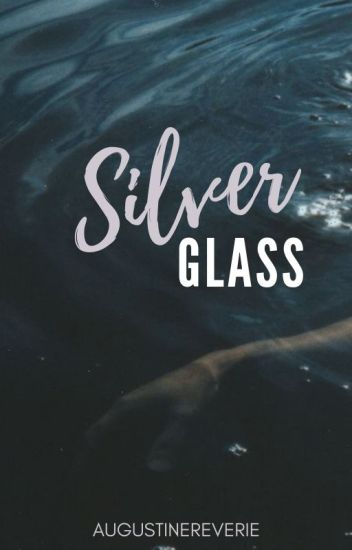 Silver Glass (But He's Going to Die Soon)