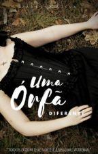 Uma órfã diferente by Vanessa__Silva